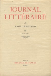 Paul Léautaud - Journal littéraire - Tome 3, 1910-1921.