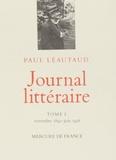 Paul Léautaud - Journal littéraire - Tome 1.