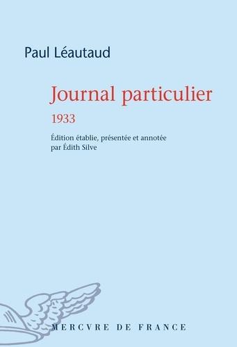 Paul Léautaud - Journal particulier - 1933.