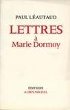 Paul Léautaud et Paul Léautaud - Lettres à Marie Dormoy.
