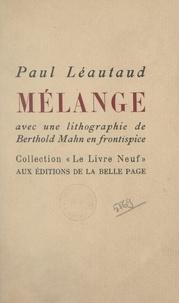 Paul Léautaud et Berthold Mahn - Mélange - Souvenirs de Basoche, ménagerie intime, amour, femmes, etc..