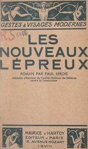 Paul Lebois - Les nouveaux lépreux.