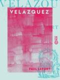 Paul Lefort - Velazquez.