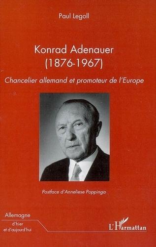 Paul Legoll - Konrad Adenauer (1876-1967) - Chancelier allemand et promoteur de l'Europe.