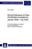 Paul Legoll - Konrad Adenauer et l'idée d'unification européenne.