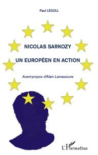 Paul Legoll - Nicolas Sarkozy - Un européen en action.