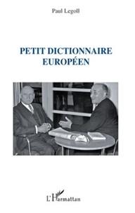 Paul Legoll - Petit dictionnaire européen.