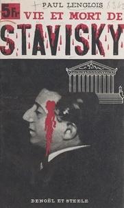 Paul Lenglois - Vie et mort de Stavisky.