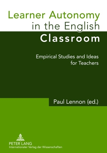 Paul Lennon - Learner Autonomy in the English Classroom - Empirical Studies and Ideas for Teachers.