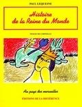Paul Lequesne - Histoire de la reine du monde.