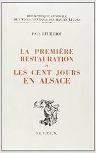 Paul Leuilliot - La première Restauration et les Cent Jours en Alsace.