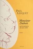 Paul Leuquet - Monsieur Dubois ou Les mémoires de mon ombre.