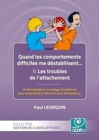 Paul Leurquin - Quand les comportements me destabilisent.