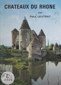 Paul Leutrat et Jacques Dognin - Châteaux du Rhône.