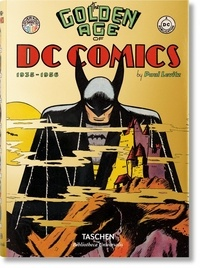 Paul Levitz - The Golden Age of DC Comics - 1935-1956.