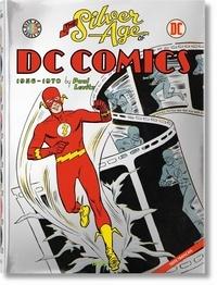 Paul Levitz - The silver age of DC Comics - 1956-1970.