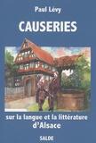 Paul Lévy - Causeries sur la langue et la littérature d'Alsace.