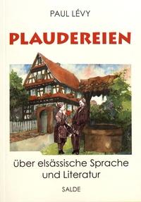 Paul Lévy - Plaudereien über elsässische Sprache und Literatur.