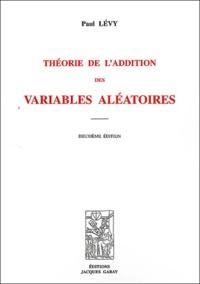 Paul Lévy - Traité de l'addition des variables aléatoires.