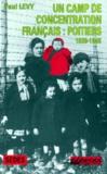 Paul Lévy - Un camp de concentration français, Poitiers - 1939-1945.
