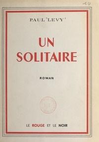 Paul Lévy - Un solitaire.