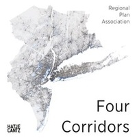 Paul Lewis et Guy Nordenson - Four Corridors - Design Initiative for RPA's Fourth Regional Plan.