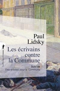 Paul Lidsky - Les écrivains contre la Commune - Suivi de Des artistes pour la Commune.