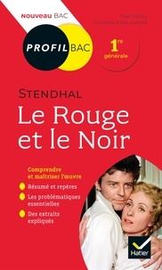 Paul Lidsky et Christine Klein-Lataud - Profil - Stendhal, Le Rouge et le Noir - toutes les clés d'analyse pour le bac (programme de français 1re 2020-2021).