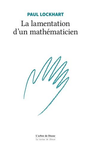 La lamentation d'un mathématicien
