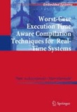 Paul Lokuciejewski et Peter Marwedel - Worst-Case Execution Time Aware Compilation Techniques for Real-Time Systems.