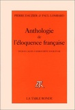 Paul Lombard et  Dauzier - Anthologie de l'éloquence française - De Jean Calvin à Marguerite Yourcenar.
