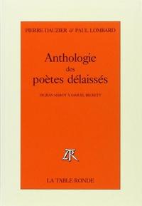 Paul Lombard et  Dauzier - Anthologie des poètes délaissés - De Jean Marot à Samuel Beckett.