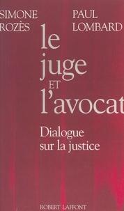 Paul Lombard et Simone Rozès - Le juge et l'avocat - Dialogue sur la justice.