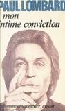 Paul Lombard et Hortense Chabrier - Mon intime conviction.