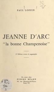 Paul Loppin - Jeanne d'Arc, la bonne Champenoise.