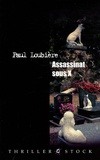 Paul Loubière - Assassinat sous X.