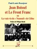 """Paul-Louis Beaujour - Jean Boissel et Le Front Franc - La vraie vie du """"Neuneuil"""" de Céline."""
