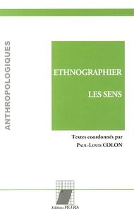 Paul-Louis Colon - Ethnographier les sens.