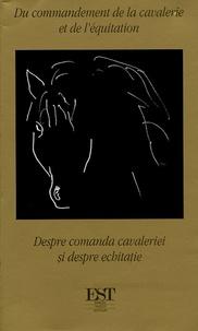 Paul-Louis Courier - Du commandement de la cavalerie et de l'équitation - Edition bilingue français-roumain.
