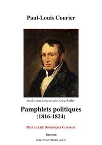 Paul-Louis Courier - Pamphlets politiques (1816-1824).