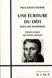 Paul-Louis Courier et Michel Crouzet - Une écriture du défi - Tous les pamphlets.