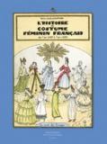 Paul-Louis de Giafferri - L'Histoire du costume féminin français - De l'an 1037 à l'an 1870.