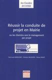 Paul-Louis Madelenat et Christian Millevoye - Réussir la conduite de projet en mairie - Ou les chemins vers le management par projet.