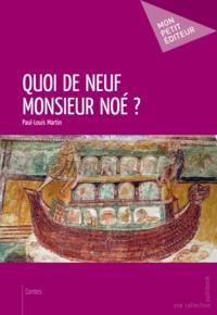 Paul-Louis Martin - Quoi de neuf monsieur Noé ?.