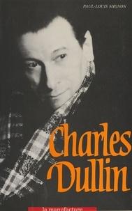Paul-Louis Mignon - Charles Dullin.