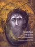 Paul-Louis Rinuy et Isabelle Saint-Martin - Sainte Face, visage de Dieu, visage de l'homme dans l'art contemporain (XIXe-XXIe siècle).