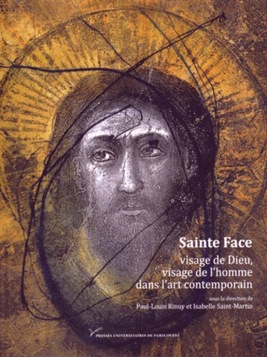 Sainte Face, visage de Dieu, visage de l'homme dans l'art contemporain (XIXe-XXIe siècle)