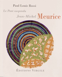 Paul-Louis Rossi - Jean-Michel Meurice - Le Pont Suspendu.