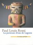 Paul-Louis Rossi - La porteuse d'eau de Laguna.