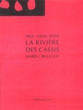 Paul-Louis Rossi et Marie-Claude Bugeaud - La rivière des Cassis.
